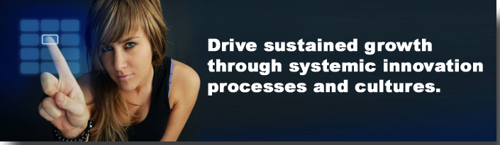 Drive sustained growth through systemic innovation processes and cultures